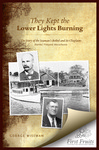 They Kept the Lower Lights Burning: The Story of the Seaman's Bethel at Martha's Vineyard, Massachusetts, and its Chaplains