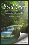 Soul Care: Deliverance and Renewal through the Christian Life by Kenneth J. Collins