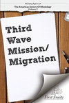 Working Papers Of The American Society Of Missiology; Vol. 2 Third Wave Missions/Migration