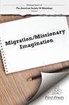 Migration/ Missionary Imagination by Robert A. Danielson and William L. Selvidge