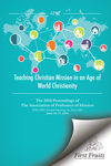 Teaching Christian Mission in an Age of World Christianity by Robert A. Danielson and Linda Whitmer