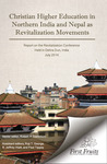 Christian higher education in Northern India and Nepal as revitalization movements: by Robert A. Danielson, Senior Editor; Roji T. George, Assistant Editor; R. Jeffrey Hiatt, Assistant Editor; and Paul Tippey, Assistant Editor