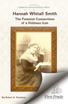 Hannah Whitall Smith : The feminist connections of a holiness icon by Robert Alden Danielson