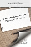 Working Papers of the American Society of Missiology; Vol. 5 Conversations on the Future of Mission by Robert A. Danielson and William L. Selvidge