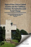 Signs of new life in Central America and the Caribbean : Christian revitalization amid social change