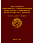 Gypsy Pentecostals: the Growth of the Pentecostal Movement Among the Roma in Bulgaria and its Revitalization of Their Communities