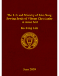 The Life and Ministry of John Sung: Sowing Seeds of Vibrant Christianity in Asian Soil