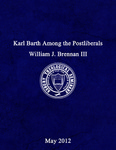 Karl Barth among the postliberals by William J. Brennan III