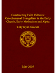 Constructing faith cultures: catechumenal evangelism in the early church, early Methodism and Alpha