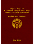 Filipino group life: a contextual study of small groups in Free Methodist congregations