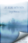 Life Begins with Faith: Poems and Meditations by George William Wiseman