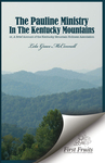 The Pauline Ministry in the Kentucky Mountains: A Brief Account of the Kentucky Mt. Holliness Association