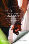 The Ideal Christian Marriage: Understanding How it Works