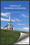 A History of Methodism in Kentucky: Vol 2 From 1820 to 1846