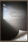 The Presence of God in His universe, in His word, in His Son, in His People : and Other Sermons