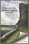 Will God set up a Visible Kingdom on Earth