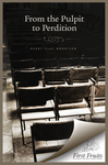 From the Pulpit to Perdition by Henry Clay Morrison