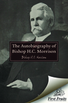 Autobiography of Bishop Henry Clay Morrison by H.C. Morrison and George H. Means