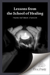 Lessons from the School of Healing: A series of articles originally published in The Herald from January 8th through June 11th 1975