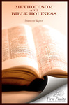 Methodism and Bible Holiness