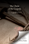 The Christ of the Gospels