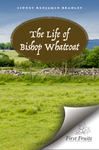 The Life of Bishop Richard Whatcoat by Sidney Benjamin Bradley