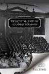 Twentieth Century Holiness Sermons
