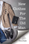New Clothes For The Old Man by C. F. Wimberly
