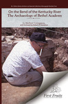 On the bend of the Kentucky River: the archaeology of Bethel Academy by G. Herbert Livingston and Robert A. Danielson