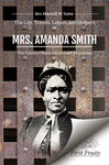 The life, travels, labors, and helpers of Mrs. Amanda Smith: the famous Negro missionary.