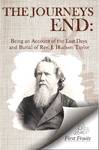 The Journey's End: The Story of the Last Days and Burial of the Rev. J. Hudson Taylor