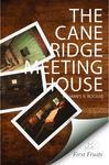 The Cane Ridge Meeting-House