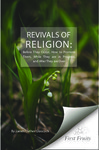 Revivals of religion: before they occur, how to promote them, while they are in progress, and after they are over