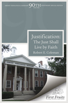 Justification: The Just Shall Live by Faith