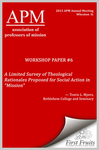 "A Limited Survey of Theological Rationales Proposed for Social Action in ""Mission"""
