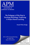 The Pedagogy of Hip Hop in Teaching Missiology: Exploring A Project Based Learning Environment using Elements of Hip Hop Culture as The Curriculum