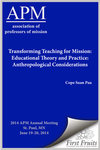 Transforming Teaching for Mission: Educational Theory and Practice: Anthropological Considerations for Mission Education among different Ethnics in Myanmar
