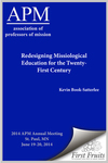 Redesigning Missiological Education for the Twenty- First Century: International Joint Degrees in Development Studies and Missiology Through Institutional Partnerships in the Americas