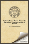 We Have Found Water: Patriarchal Paradigms For Cross - Cultural Mission