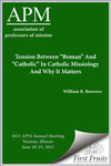 "Tension Between ""Roman"" And ""Catholic"" In Catholic Missiology"