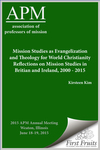 Mission Studies as Evangelization and Theology for World Christianity Reflections on Mission Studies in Britian and Ireland, 2000 - 2015