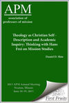 Theology as Christian Self - Description and Academic Inquiry: Thinking with Hans Frei on Mission Studies