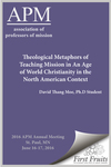 Theological Metaphors of Teaching Mission in An Age of World Christianity in the North American Context by David Thang Moe