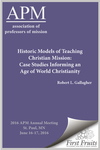 Historic Models of Teaching Christian Mission: by Robert L. Gallagher