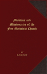 Missions and missionaries of the Free Methodist Church by B. Winget