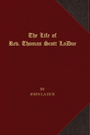 The Life of Rev. Thomas Scott La Due by John La Due
