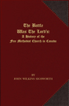 The battle was the Lord's : a history of the Free Methodist Church in Canada