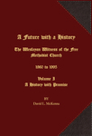 A Future with a History The Wesleyan Witness of the Free Methodist Church 1960 to 1995 by David L. McKenna