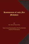 Reminiscences of Early Free Methodism by Rev. Edward Payson Hart and Burton R. Jones