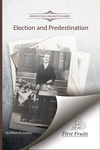 Election and predestination by W. B. Godbey